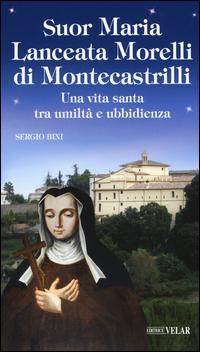 Suor Maria Lanceata Morelli di Montecastrilli. Una vita santa tra umiltà e ubbidienza