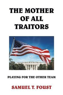 The Mother of All Traitors