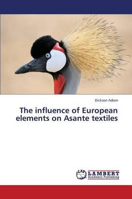 The influence of European elements on Asante textiles
