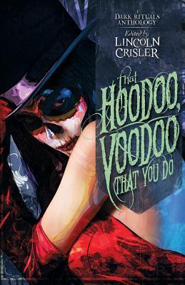 That Hoodoo, Voodoo That You Do