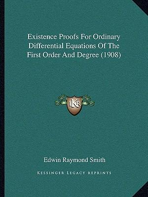 Existence Proofs for Ordinary Differential Equations of the First Order and Degree (1908)