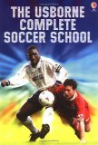 The Usborne Complete Soccer School