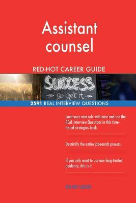 Assistant counsel RED-HOT Career Guide; 2591 REAL Interview Questions