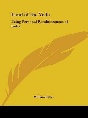 Land of the Veda Being Personal Reminiscences of India