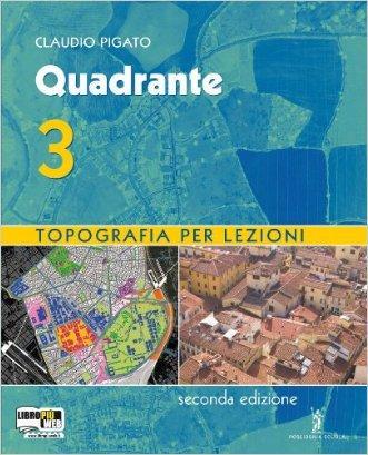 Quadrante. Con espansione online. Per gli Ist. tecnici per geometri