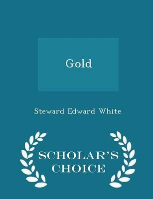 Gold - Scholar's Choice Edition