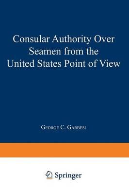 Consular Authority over Seamen from the United States Point of View