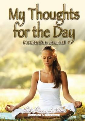 My Thoughts for the Day Meditation Journal