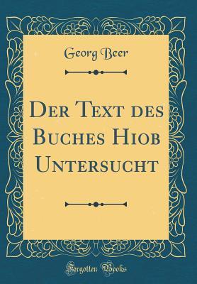 Der Text des Buches Hiob Untersucht (Classic Reprint)