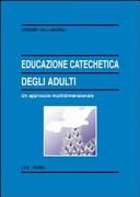 Educazione catechetica degli adulti. Un approccio multidimensionale