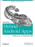 Building Hybrid Android Applications Using Java and Javascript