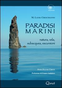 Paradisi marini. Natura, vela, subacquea, escursioni