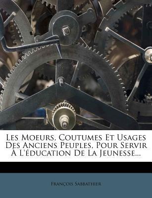 Les Moeurs, Coutumes...