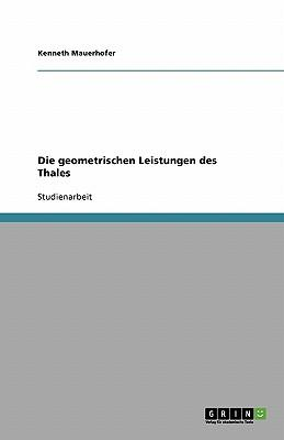 Die geometrischen Leistungen des Thales
