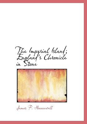 The Imperial Island; England's Chronicle in Stone