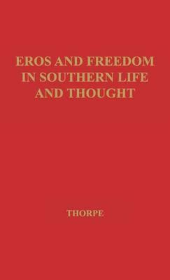 Eros and Freedom in Southern Life and Thought