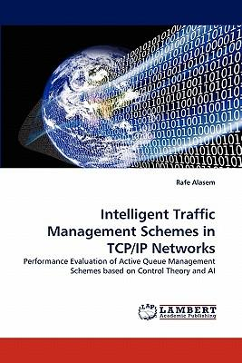 Intelligent Traffic Management Schemes in TCP/IP Networks