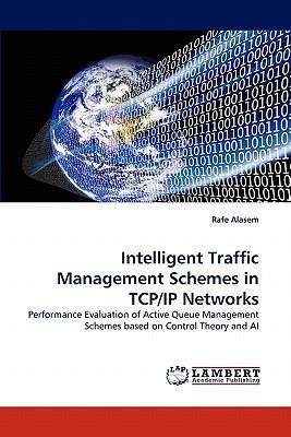 Intelligent Traffic Management Schemes in TCP/IP Networks
