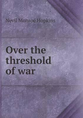 Over the Threshold of War