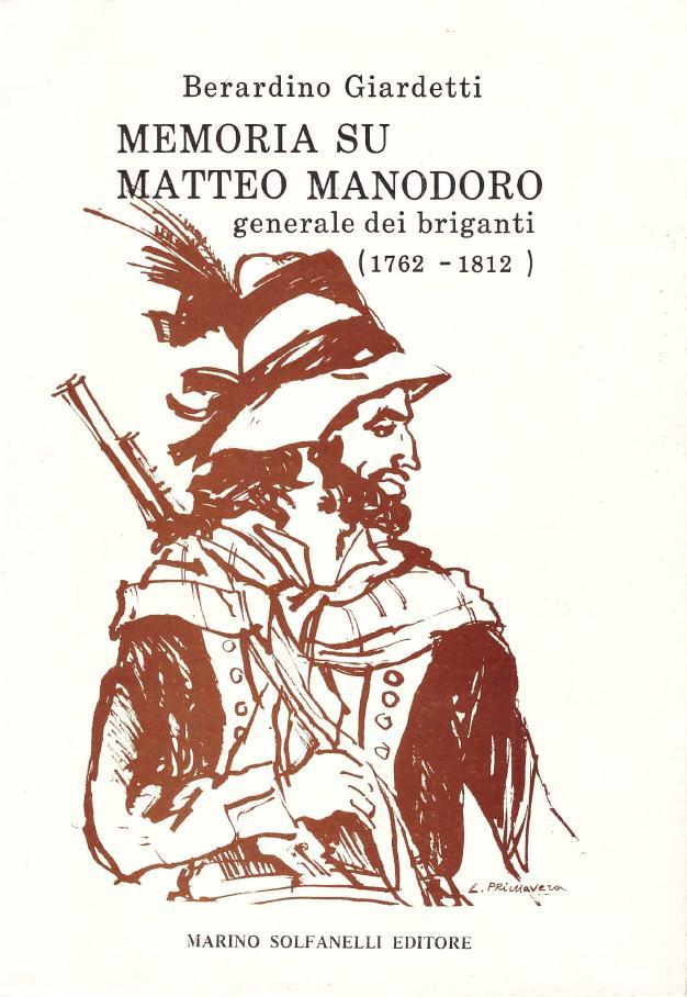 Memoria su Matteo Manodoro da Pietracamela, generale dei briganti (1762-1812)