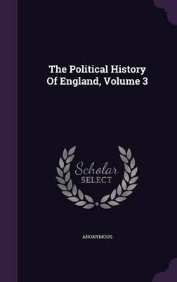 The Political History of England, Volume 3