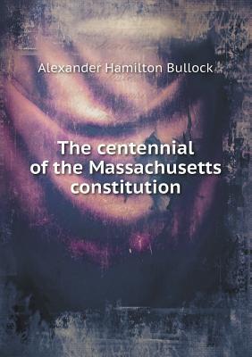 The Centennial of the Massachusetts Constitution