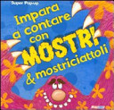 Impara a contare con mostri and mostriciattoli. Libro pop-up