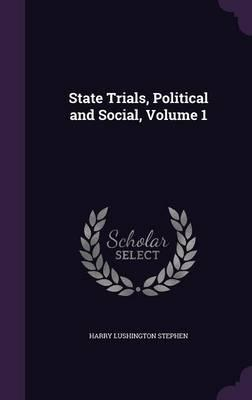 State Trials, Political and Social Volume 1