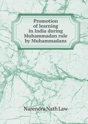 Promotion of Learning in India During Muhammadan Rule by Muhammadans
