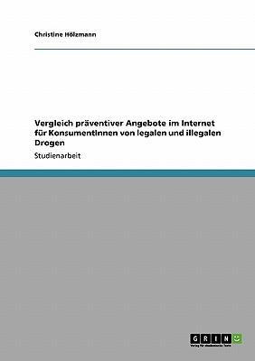 Vergleich präventiver Angebote im Internet für KonsumentInnen von legalen und illegalen Drogen