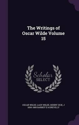 The Writings of Oscar Wilde Volume 15