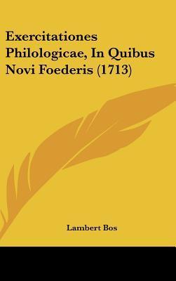 Exercitationes Philologicae, in Quibus Novi Foederis (1713)