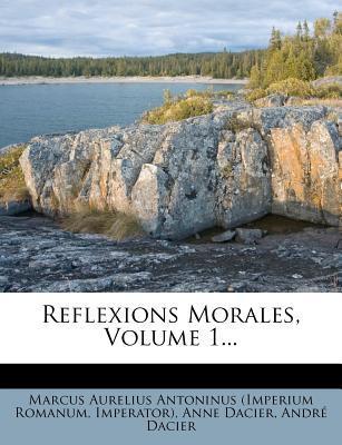 Reflexions Morales, Volume 1...