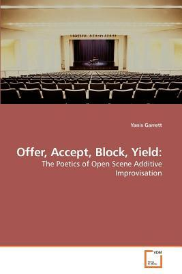 Offer, Accept, Block, Yield