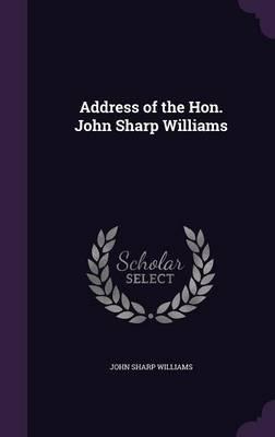Address of the Hon. John Sharp Williams
