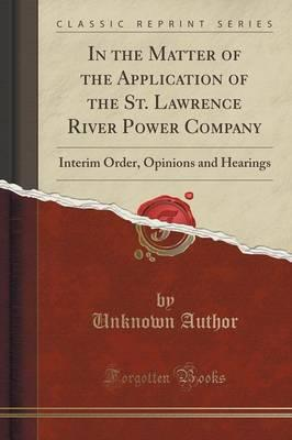 In the Matter of the Application of the St. Lawrence River Power Company