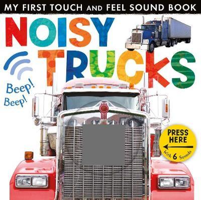 Noisy Trucks (My First Touch & Feel Sound Bk)