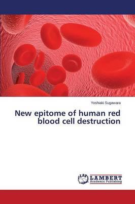 New epitome of human red blood cell destruction
