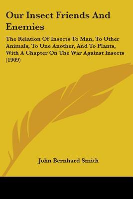 Our Insect Friends and Enemies