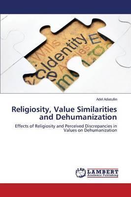 Religiosity, Value Similarities and Dehumanization