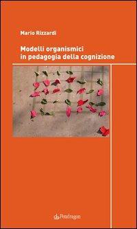 Modelli organismici in pedagogia della cognizione