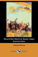 Round the World in Seven Days (Illustrated Edition) (Dodo Press)