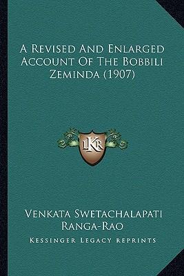 A Revised and Enlarged Account of the Bobbili Zeminda (1907)