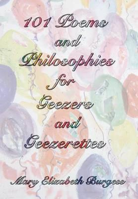 101 Poems and Philosophies for Geezers and Geezerettes