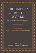 Arguments for a Better World: Society, Institutions, and Development v. II