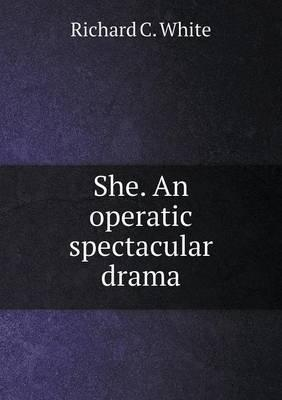 She. an Operatic Spe...