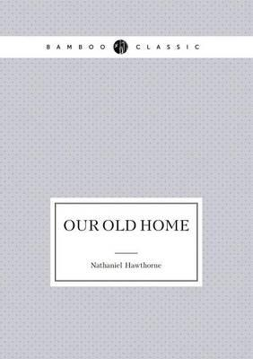 Our Old Home (English Sketches)