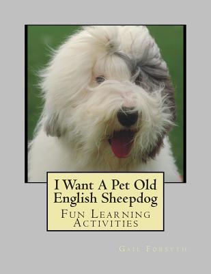 I Want a Pet Old English Sheepdog