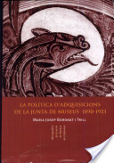 La política d'adquisicions de la Junta de Museus, 1890-1923