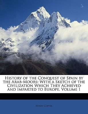 History of the Conquest of Spain by the Arab-Moors